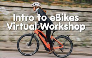 Intro to E-bikes Virtual Workshop @ Zoom