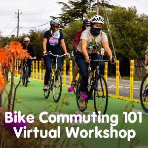GO Santa Cruz: Bike Commuting 101 Virtual Workshop @ Zoom